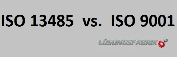 Vergleich ISO 13485 mit der ISO 9001